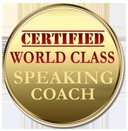 Certified World Class Speaking Coach